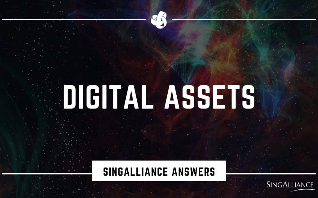 SingAlliance Answers: What are Digital Assets?